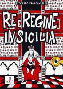 """Intervista a Riccardo Francaviglia su """"Re e regine in Sicilia"""""""