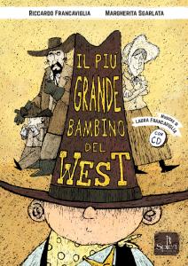 Il più grande bambino del West (libro + CD-Audio)